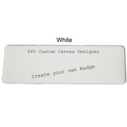 DYO Custom Canvas Designer - NAME BADGE WHITE 6.4x1.9cm