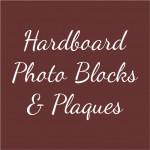 Hardboard Photo Blocks & Plaques