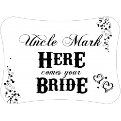 Personalised Here comes the Bride Announcement Decoration Sign Design WB3